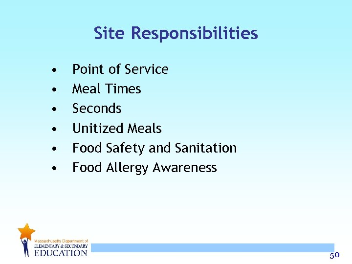 Site Responsibilities • • • Point of Service Meal Times Seconds Unitized Meals Food