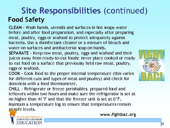 Site Responsibilities (continued) Food Safety CLEAN - Wash hands, utensils and surfaces in hot