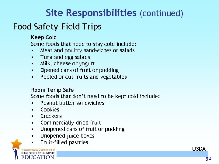 Site Responsibilities (continued) Food Safety-Field Trips Keep Cold Some foods that need to stay