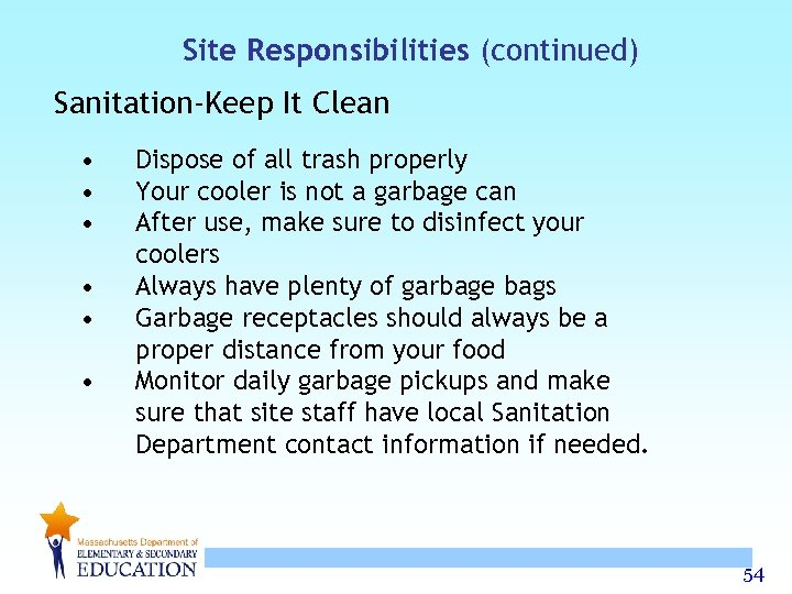 Site Responsibilities (continued) Sanitation-Keep It Clean • • • Dispose of all trash properly