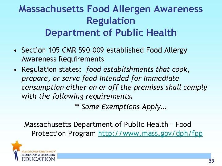 Massachusetts Food Allergen Awareness Regulation Department of Public Health • Section 105 CMR 590.