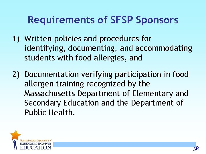 Requirements of SFSP Sponsors 1) Written policies and procedures for identifying, documenting, and accommodating