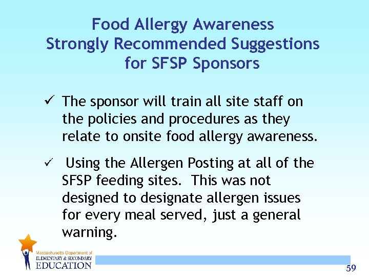 Food Allergy Awareness Strongly Recommended Suggestions for SFSP Sponsors ü The sponsor will train