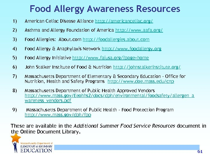 Food Allergy Awareness Resources 1) American Celiac Disease Alliance http: //americanceliac. org/ 2) Asthma