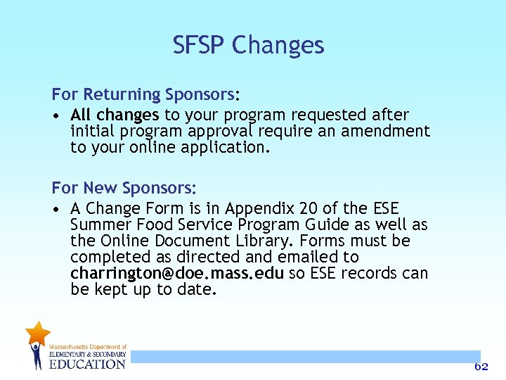 SFSP Changes For Returning Sponsors: • All changes to your program requested after initial