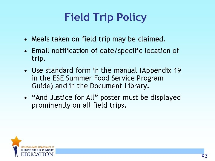 Field Trip Policy • Meals taken on field trip may be claimed. • Email