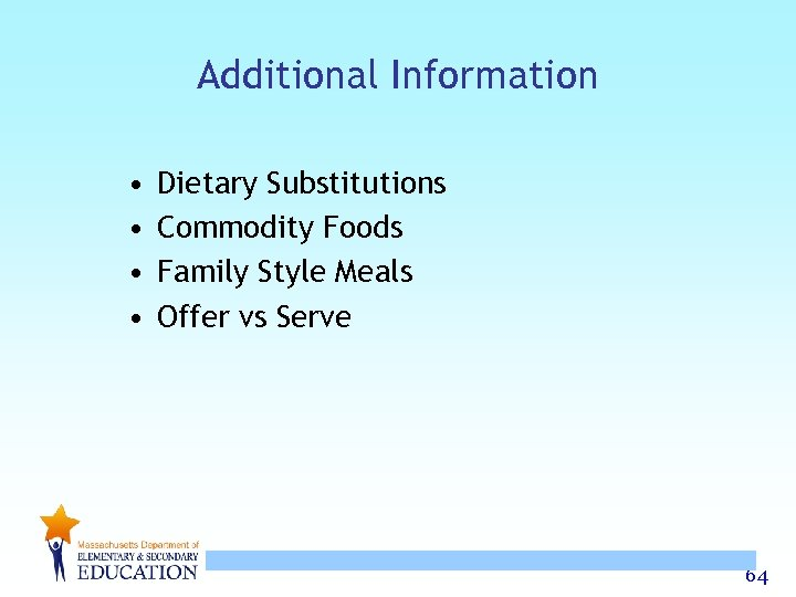 Additional Information • • Dietary Substitutions Commodity Foods Family Style Meals Offer vs Serve