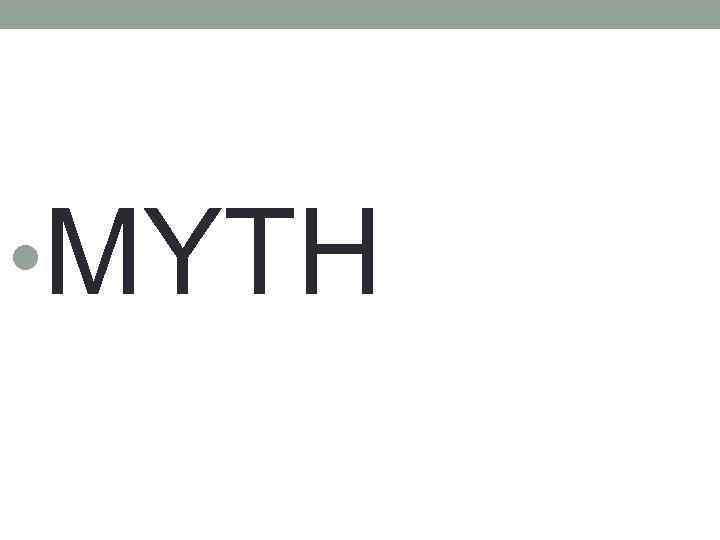 • MYTH