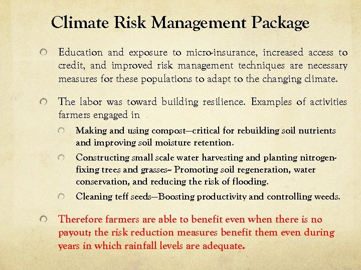 Climate Risk Management Package Education and exposure to micro-insurance, increased access to credit, and