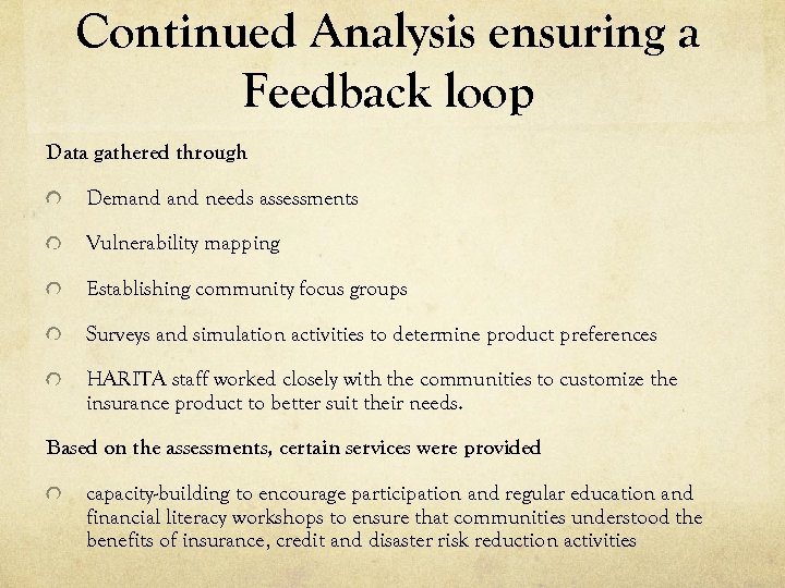Continued Analysis ensuring a Feedback loop Data gathered through Demand needs assessments Vulnerability mapping