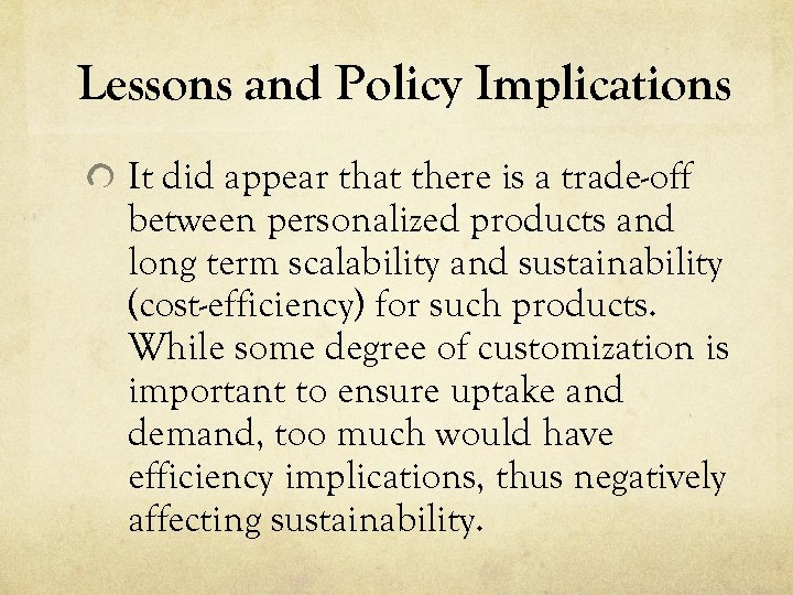 Lessons and Policy Implications It did appear that there is a trade-off between personalized