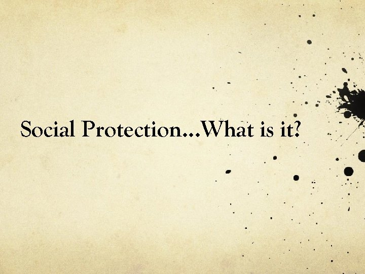 Social Protection…What is it?