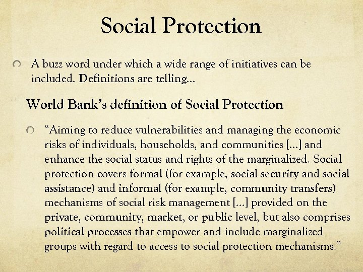 Social Protection A buzz word under which a wide range of initiatives can be