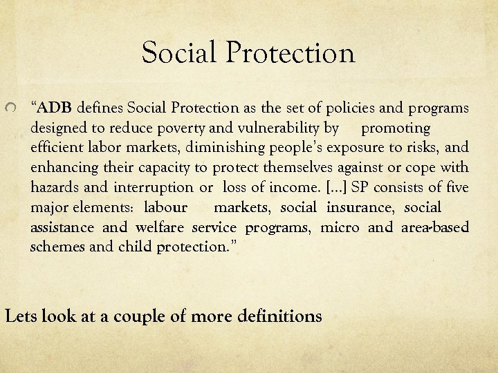 """Social Protection """"ADB defines Social Protection as the set of policies and programs designed"""