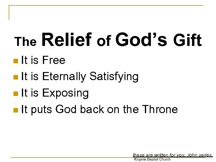The Relief of God's Gift It is Free n It is Eternally Satisfying n