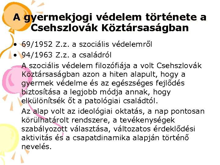 A gyermekjogi védelem története a Csehszlovák Köztársaságban • 69/1952 Z. z. a szociális védelemről