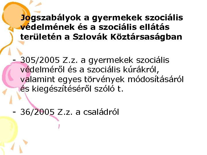 Jogszabályok a gyermekek szociális védelmének és a szociális ellátás területén a Szlovák Köztársaságban -