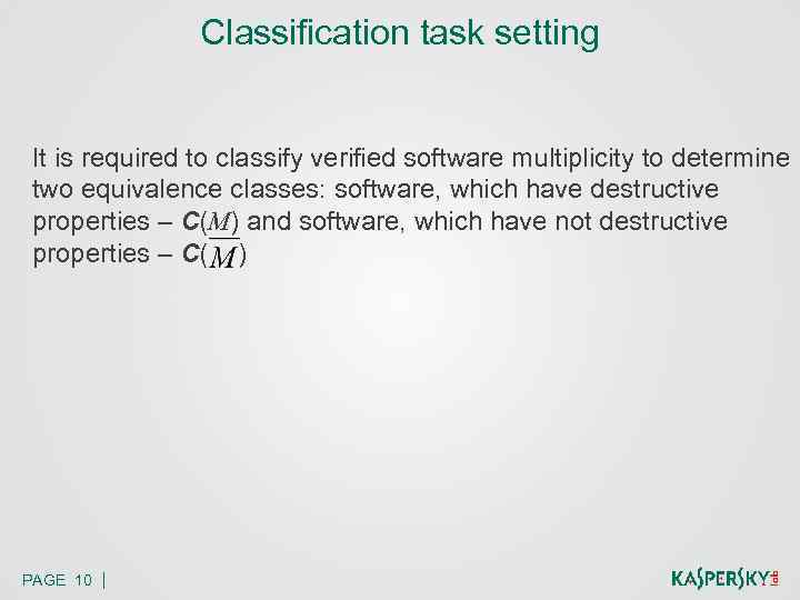 Classification task setting It is required to classify verified software multiplicity to determine two
