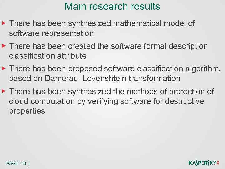 Main research results There has been synthesized mathematical model of software representation There has