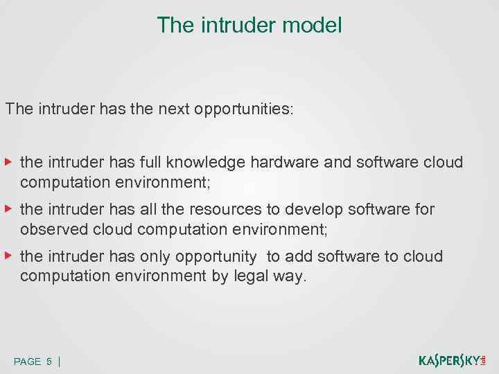 The intruder model The intruder has the next opportunities: the intruder has full knowledge