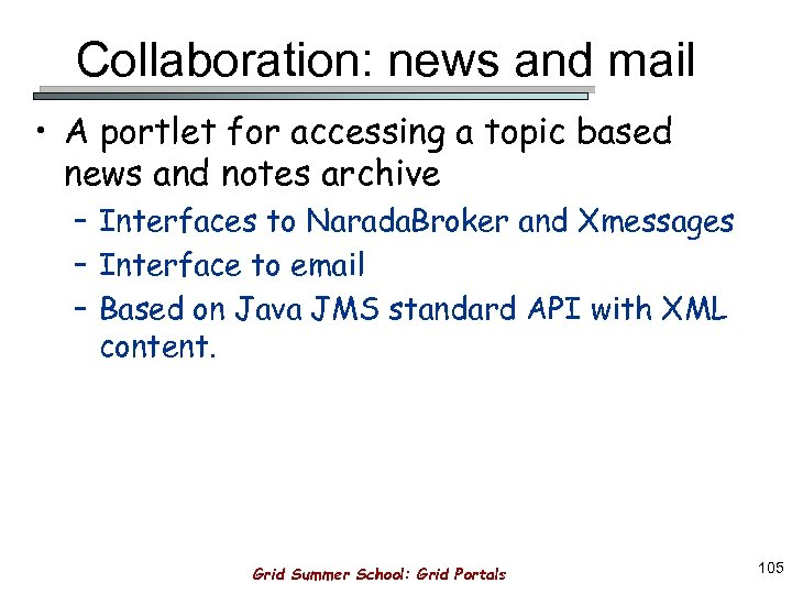 Collaboration: news and mail • A portlet for accessing a topic based news and