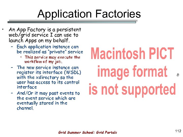 Application Factories • An App Factory is a persistent web/grid service I can use