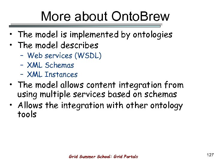 More about Onto. Brew • The model is implemented by ontologies • The model