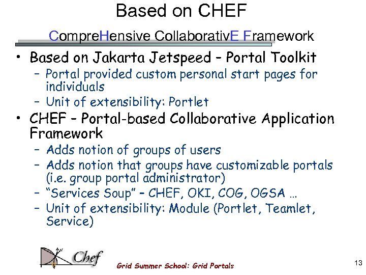 Based on CHEF Compre. Hensive Collaborativ. E Framework • Based on Jakarta Jetspeed –