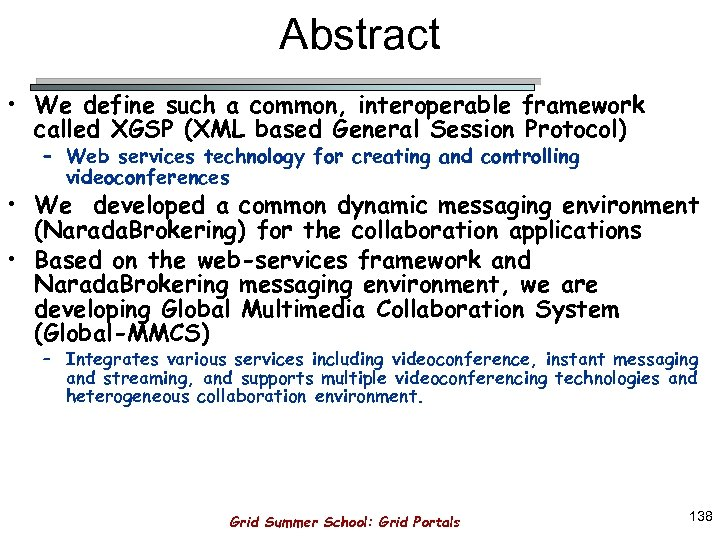 Abstract • We define such a common, interoperable framework called XGSP (XML based General
