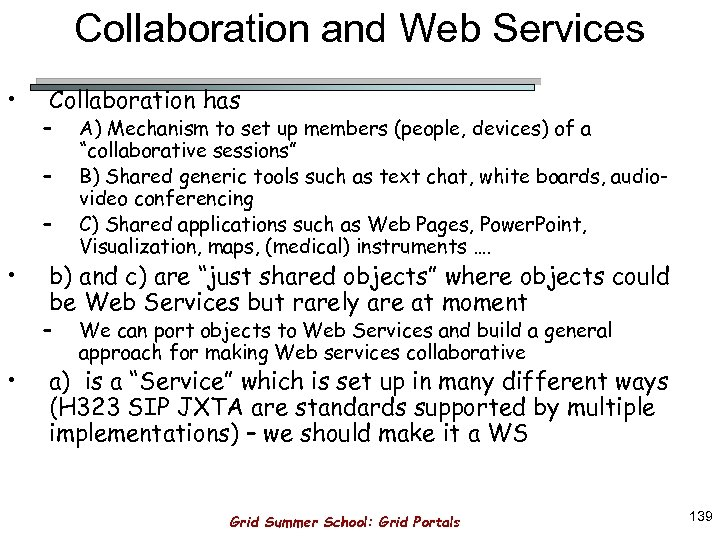 Collaboration and Web Services • Collaboration has – – – • b) and c)
