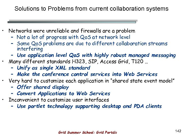 Solutions to Problems from current collaboration systems • Networks were unreliable and firewalls are