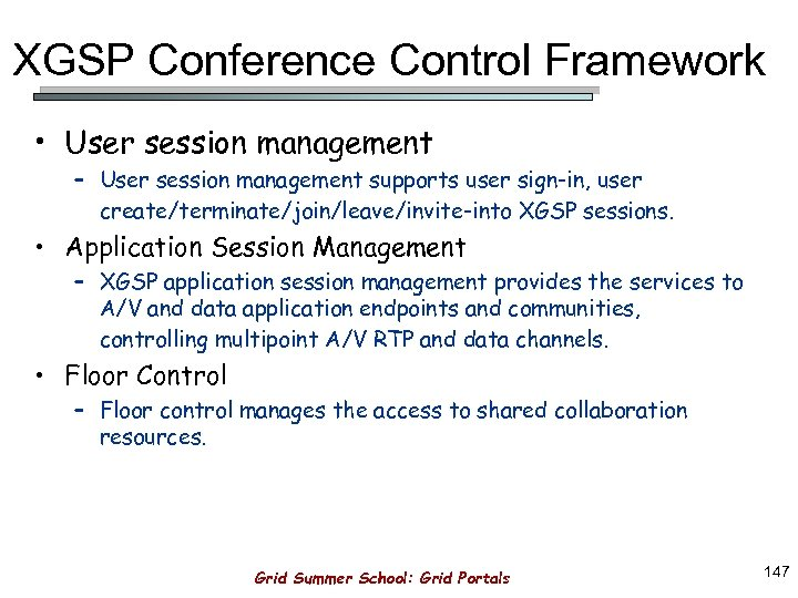 XGSP Conference Control Framework • User session management – User session management supports user