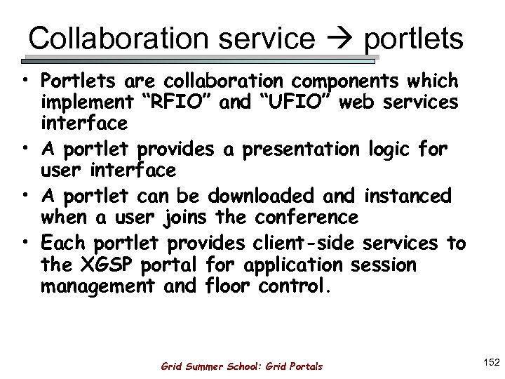 "Collaboration service portlets • Portlets are collaboration components which implement ""RFIO"" and ""UFIO"" web"