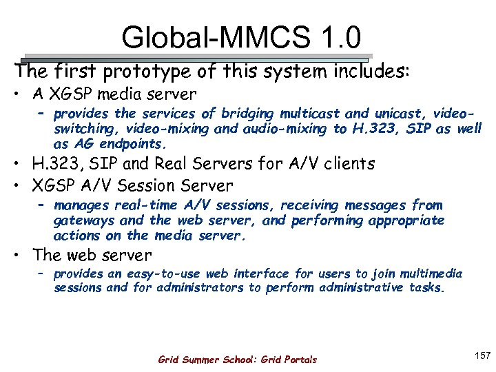 Global-MMCS 1. 0 The first prototype of this system includes: • A XGSP media