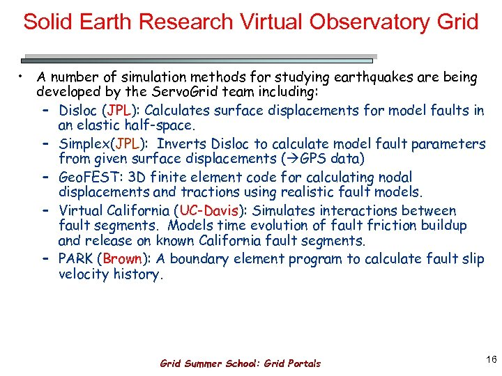 Solid Earth Research Virtual Observatory Grid • A number of simulation methods for studying