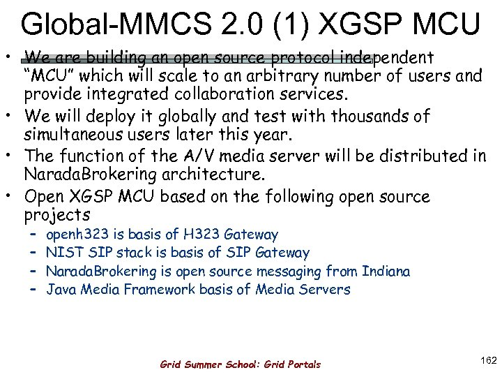 Global-MMCS 2. 0 (1) XGSP MCU • We are building an open source protocol