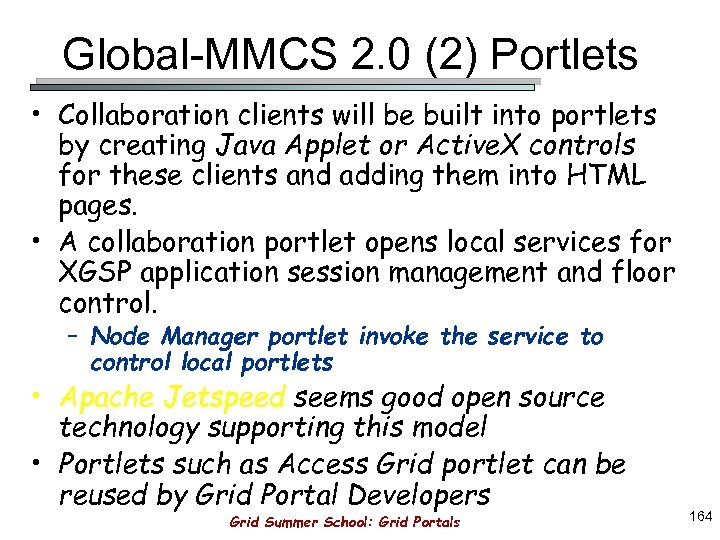 Global-MMCS 2. 0 (2) Portlets • Collaboration clients will be built into portlets by