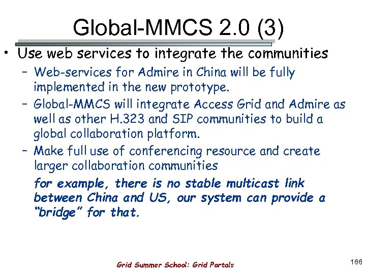 Global-MMCS 2. 0 (3) • Use web services to integrate the communities – Web-services