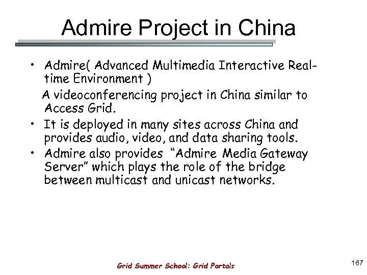 Admire Project in China • Admire( Advanced Multimedia Interactive Realtime Environment ) A videoconferencing