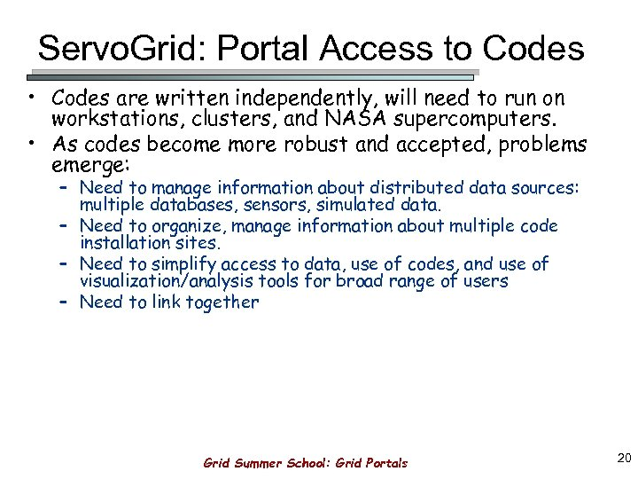 Servo. Grid: Portal Access to Codes • Codes are written independently, will need to