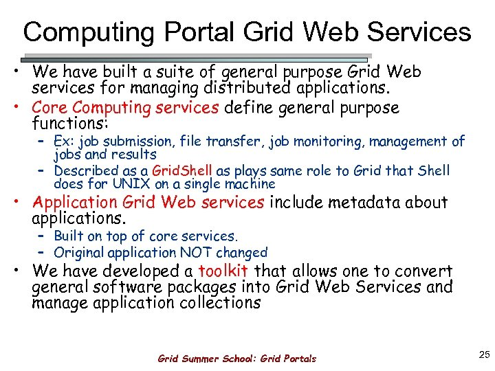 Computing Portal Grid Web Services • We have built a suite of general purpose