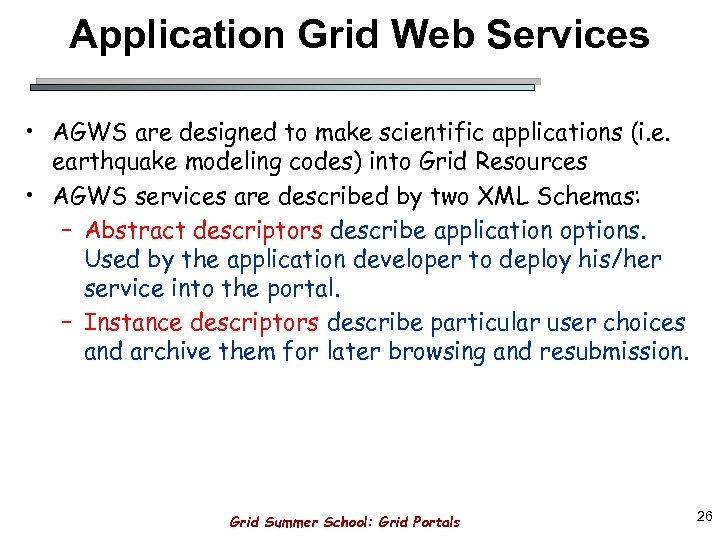 Application Grid Web Services • AGWS are designed to make scientific applications (i. e.