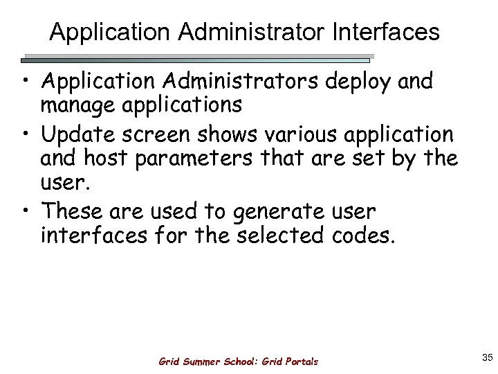 Application Administrator Interfaces • Application Administrators deploy and manage applications • Update screen shows