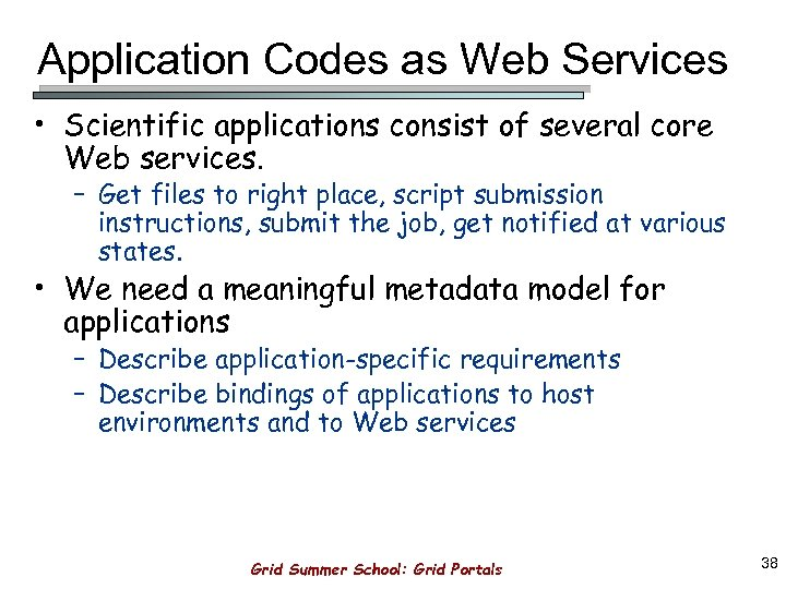 Application Codes as Web Services • Scientific applications consist of several core Web services.