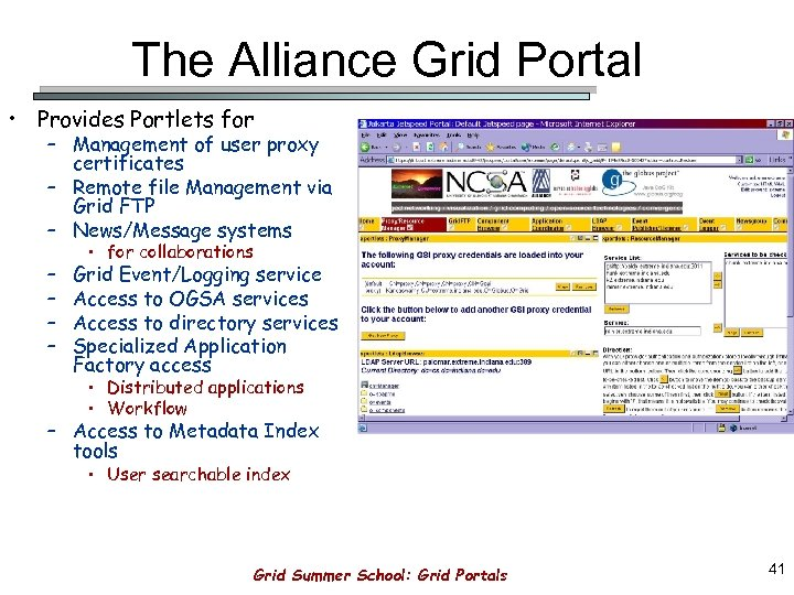 The Alliance Grid Portal • Provides Portlets for – Management of user proxy certificates