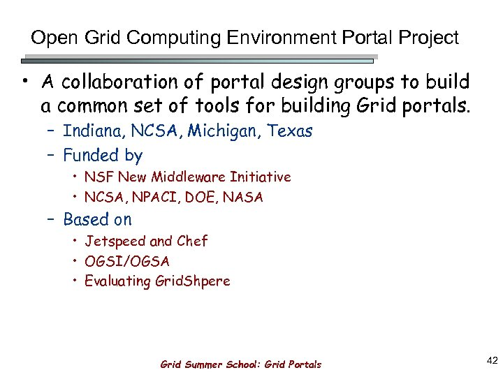 Open Grid Computing Environment Portal Project • A collaboration of portal design groups to