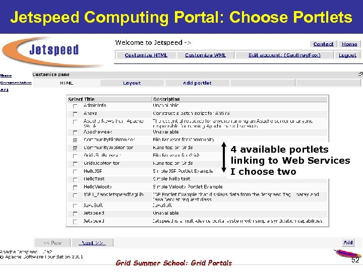 Jetspeed Computing Portal: Choose Portlets 4 available portlets linking to Web Services I choose