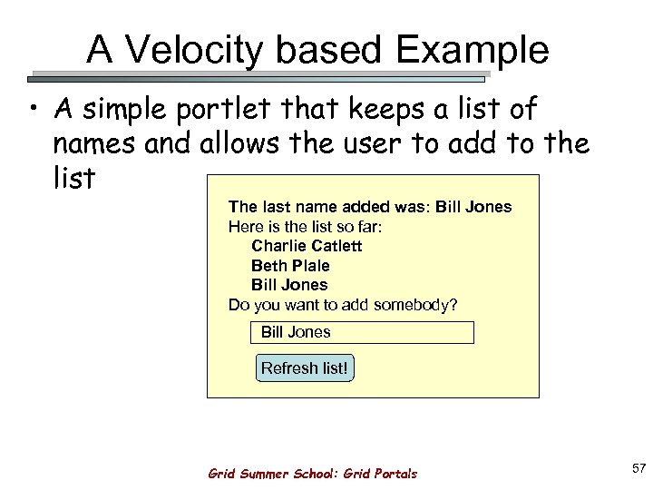 A Velocity based Example • A simple portlet that keeps a list of names