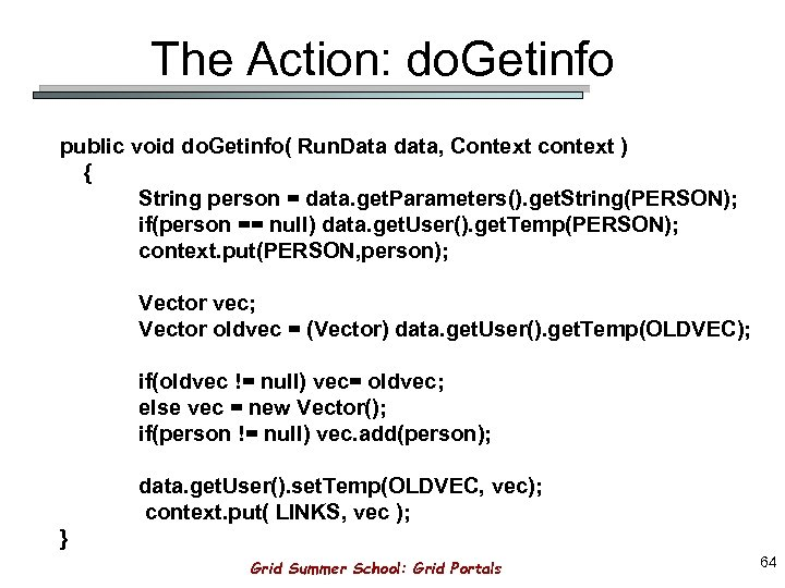 The Action: do. Getinfo public void do. Getinfo( Run. Data data, Context context )