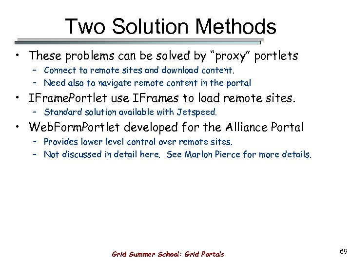 "Two Solution Methods • These problems can be solved by ""proxy"" portlets – Connect"